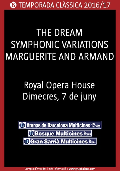 The Dream / Symphonic variations / Marguerite and Armand - Royal Opera House - Live